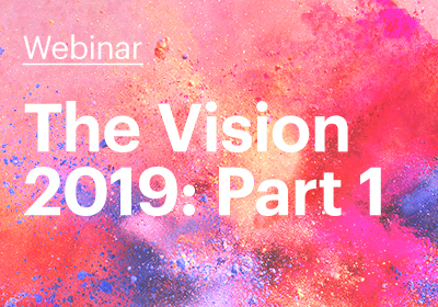 The Vision 2019: Part 1